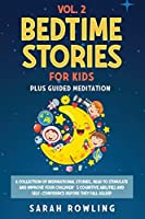 Bedtime Stories for Kids Vol. 2: A Collection of Inspirational Stories, Read to Stimulate and Improve Your Children's Cognitive Abilities and Self-Confidence Before They Fall Asleep