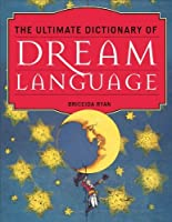 The Ultimate Dictionary of Dream Language 【Creative Arts】 [並行輸入品]