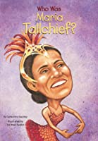 Who Is Maria Tallchief (Who Was...?)