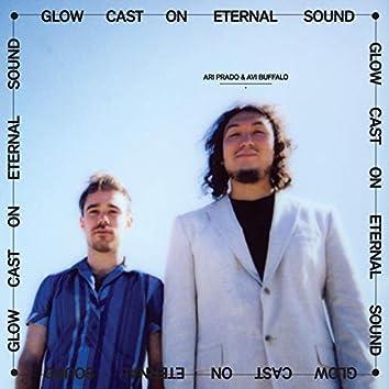 Glow Cast on Eternal Sound