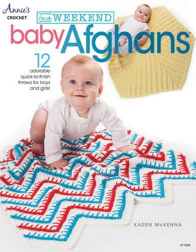 In a Weekend: Baby Afghans (Annie's Crochet: in a Weekend)