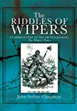 """Riddles Of Wipers: An Appreciation of the Trench Journal """"The Wipers Times"""""""