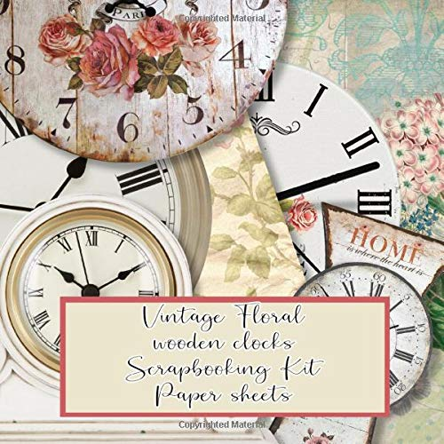 Vintage floral clocks scrapbooking kit paper sheets: kit in a book for creating your own sketchbooks - Emphera elements for decoupage, journaling, ... scrap book albums (Scrap book paper kits)