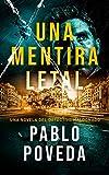 Una Mentira Letal: Una novela del detective Maldonado (Detec