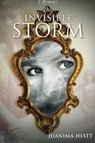 Book: The Invisible Storm by Juanima Hiatt