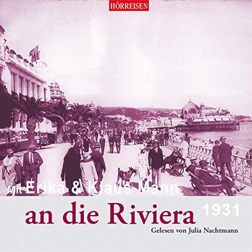 Mit Erika & Klaus Mann an die Riviera     Hörreisen              Autor:                                                                                                                                 Erika Mann,                                                                                        Klaus Mann                               Sprecher:                                                                                                                                 Julia Nachtmann                      Spieldauer: 1 Std. und 6 Min.     Noch nicht bewertet     Gesamt 0,0