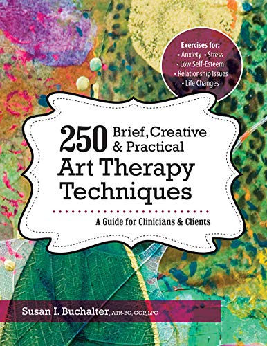 250 Brief, Creative & Practical Art Therapy Techniques: A Guide for Clinicians and Clients (English Edition)