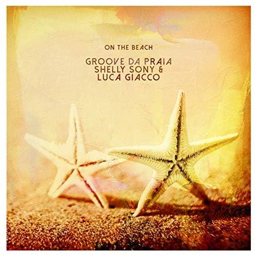 Groove da Praia, Shelly Sony & Luca Giacco