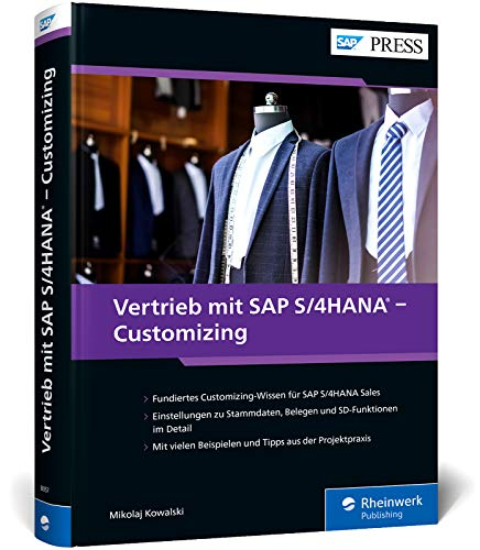 Vertrieb mit SAP S/4HANA – Customizing: Maßgeschneiderte Betriebslösungen einrichten und verwalten: So implementieren Sie zuverlässig das neue SD (SAP PRESS)