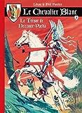 Le chevalier blanc, Tome 3 - Le trésor de Nezzour-Pacha
