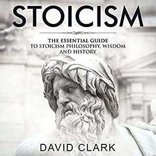 Stoicism: The Essential Guide to Stoicism Philosophy, Wisdom, and History  audiobook cover art