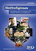 Weltreligionen: Erste Begegnungen mit Christentum, Islam, Judentum, Hinduismus und Buddhismus