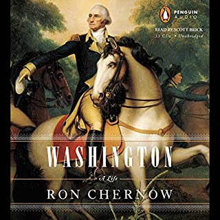 Washington     A Life              By:                                                                                                                                 Ron Chernow                               Narrated by:                                                                                                                                 Scott Brick                      Length: 41 hrs and 54 mins     7,411 ratings     Overall 4.7