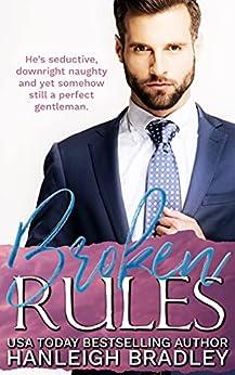 Broken Rules: Hanleigh's London (The Rules Series Book 1) by [Hanleigh Bradley]