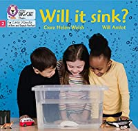Will it sink?: Phase 2 (Big Cat Phonics for Little Wandle Letters and Sounds Revised)