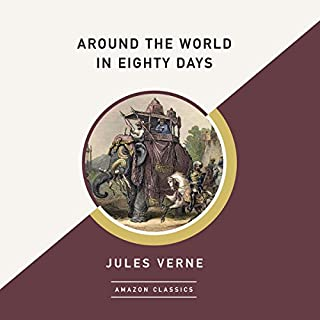 Couverture de Around the World in Eighty Days (AmazonClassics Edition)