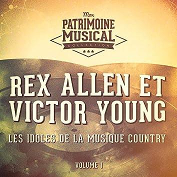 Les idoles de la musique country : Rex Allen et Victor Young, Vol. 1