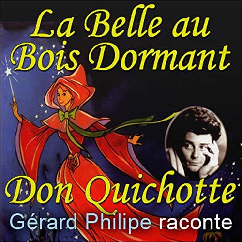 Couverture de Gérard Philipe raconte. La Belle au Bois Dormant / Don Quichotte de la Manche
