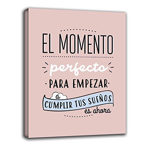 Cuadro Frase motivadora EL Momento Empezar A Cumplir Tus SUEÑOS ES Ahora Rosa (30x20)