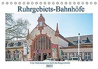 Ruhrgebiets-Bahnhoefe (Tischkalender 2022 DIN A5 quer): Bahnhofsvielfalt im Ruhrgebiet (Monatskalender, 14 Seiten )