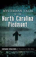 Mysterious Tales of the North Carolina Piedmont