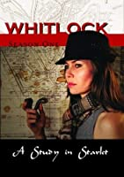 Whitlock: a Study in Starlet / [DVD]