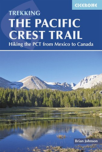 The Pacific Crest Trail: Hiking the PCT from Mexico to Canada (International Trekking) (English Edition)