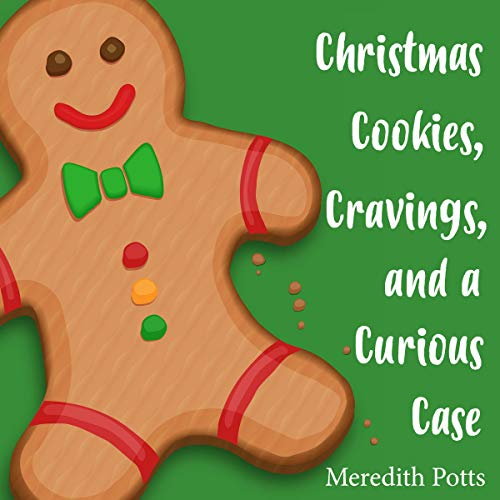 Christmas Cookies, Cravings, and a Curious Case Audiobook By Meredith Potts cover art