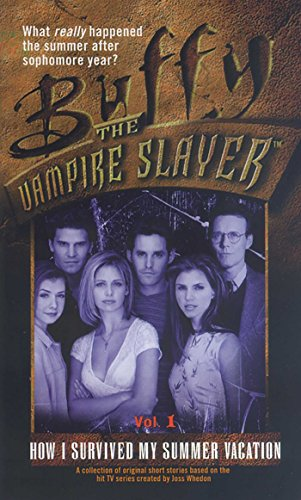 How I Survived My Summer Vacation: Volume 1 (Buffy the Vampire Slayer Book 17) (English Edition)