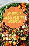 30-Minute Heart Healthy Cookbook: Recommended Cookbooks & Resources For Heart Failure (English Edition)