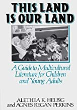 This Land Is Our Land: A Guide to Multicultural Literature for Children and Young Adults (Literature; 43)
