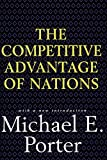 Competitive Advantage of Nations: Creating and Sustaining Superior Performance (English Edition)