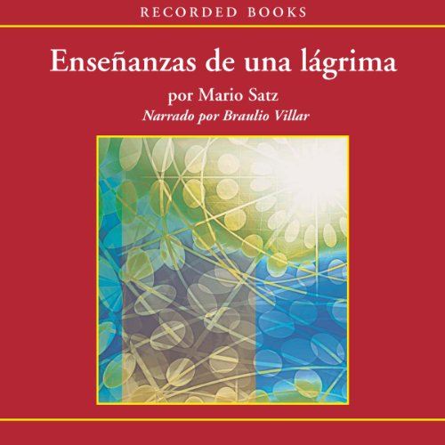 Enseñanzas de una lágrima [Lessons of a Tear (Texto Completo)] audiobook cover art