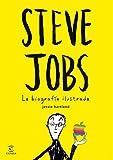 Steve Jobs - La Biografia Ilustrada
