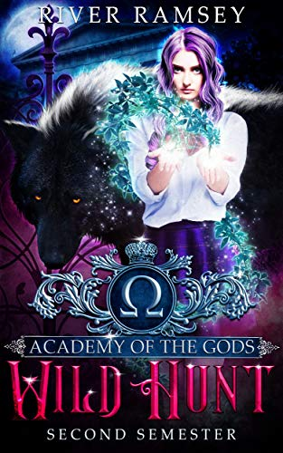 Wild Hunt: A Paranormal Academy Bully Romance (Academy of the Gods Book 2) (English Edition)