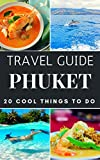 Phuket  Travel Guide 2020 : Top 20 Local Places You Can t Miss in Phuket Thailand