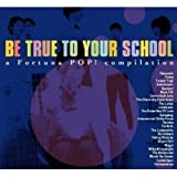 Be True To Your School (A