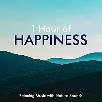 1 Hour of Happiness - Relaxing Music with Nature Sounds