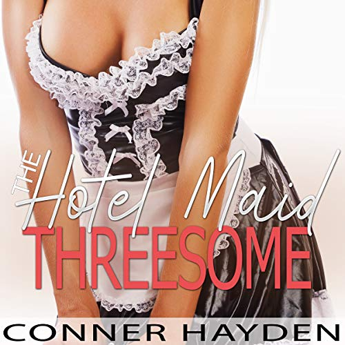The Hotel Maid Threesome audiobook cover art