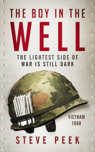 Download The Boy in the Well: Catch 22 for Vietnam: A Novel: Coming of Age, War, Suspense, Humor (English Edition) B07C5BTWBD