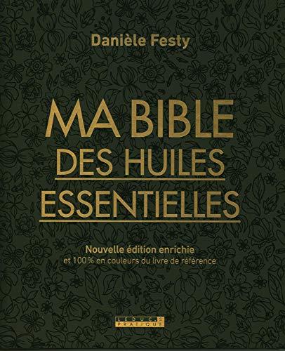 Ma bible des huiles essentielles nouvelle édition enrichie
