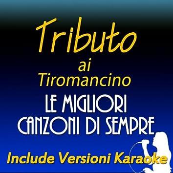 Tributo a Tiromancino: le migliori canzoni di sempre (Include versioni karaoke)