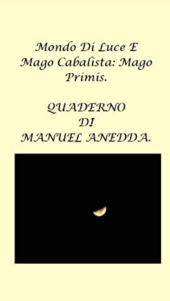 MONDO DI LUCE E MAGO CABALISTA: MAGO PRIMIS.: Short Story