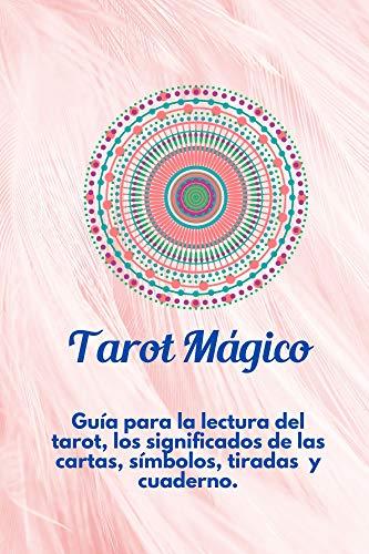 Tarot Magico: Guía para la lectura del tarot, los significados de las cartas, los símbolos, tiradas y cuaderno para consultar por temas de pena