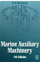 Marine Auxiliary Machinery, Seventh Edition by H D MCGEORGE(1999-02-02)