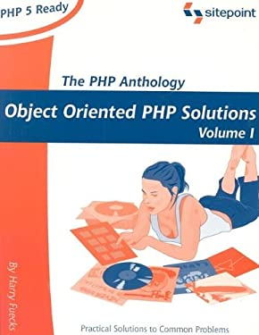 The PHP Anthology: Object Oriented PHP Solution, Volume 1