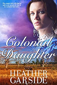 Colonial Daughter (The Kavanaghs Book 1) by [Heather Garside]