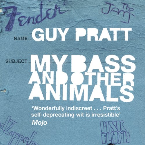 My Bass and Other Animals                   By:                                                                                                                                 Guy Pratt                               Narrated by:                                                                                                                                 Guy Pratt                      Length: 8 hrs and 43 mins     67 ratings     Overall 4.6