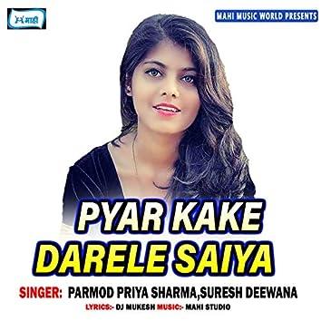 Pyar Kake Darele Saiya