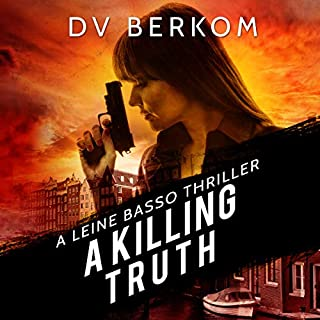A Killing Truth     A Leine Basso Thriller              By:                                                                                                                                 D.V. Berkom                               Narrated by:                                                                                                                                 Kristi Alsip                      Length: 3 hrs and 38 mins     3 ratings     Overall 4.7